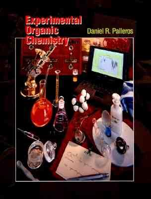 Experimental Organic Chemistry By Palleros, Daniel R.