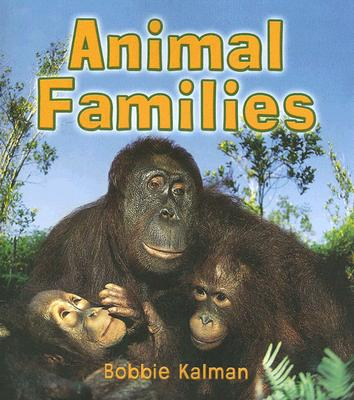 Animal Families By Kalman, Bobbie