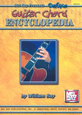 Deluxe Guitar Chord Encyclopedia By Bay, William